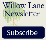 Subscribe to Willow Lane Newsletter